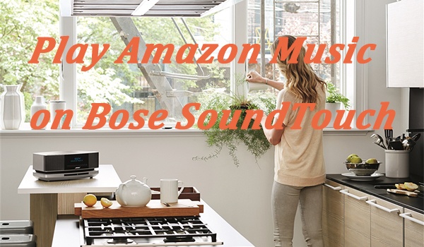 play amazon music on bose soundtouch
