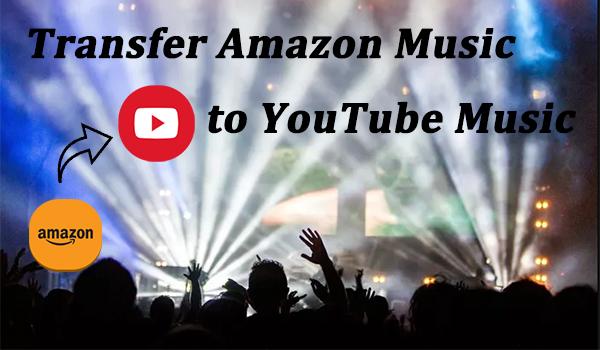 transfer amazon music to youtube music