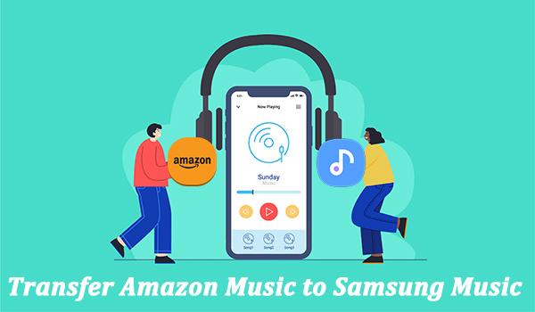 transfer amazon music to samsung music