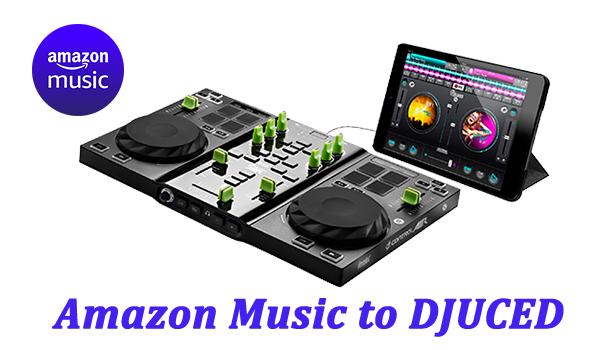 amazon music to djuced