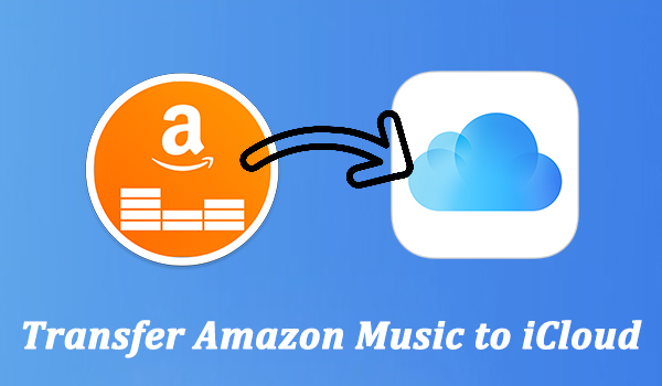 transfer amazon music to icloud
