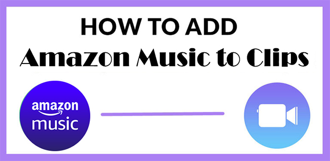 amazon music to clips